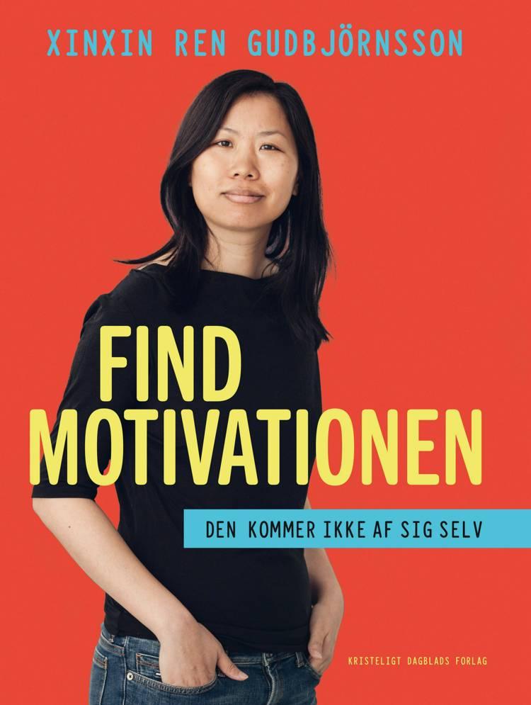 Find motivationen - den kommer ikke af sig selv af Xinxin Ren Gudbjörnsson