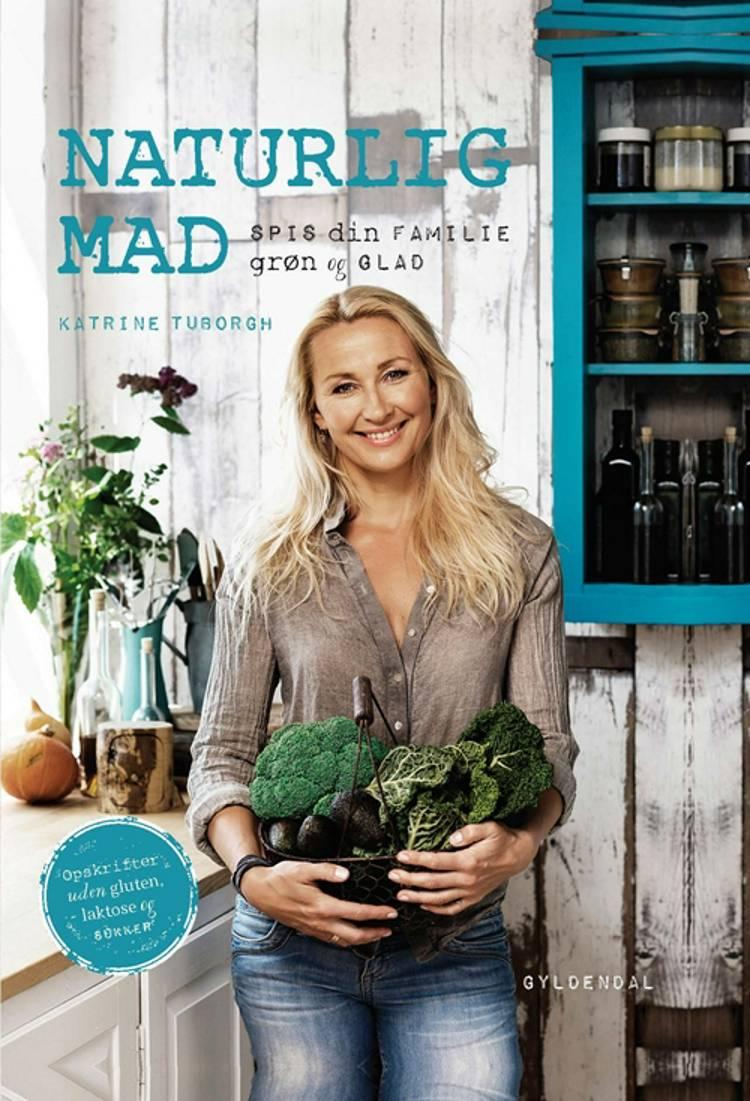 Naturlig mad af Katrine Tuborgh
