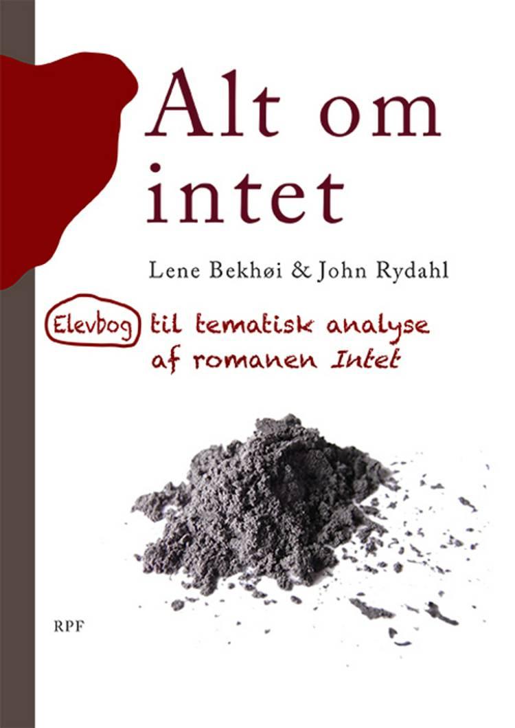 Alt om intet af John Rydahl, Lene Bekhøi og Lene Bekhøj