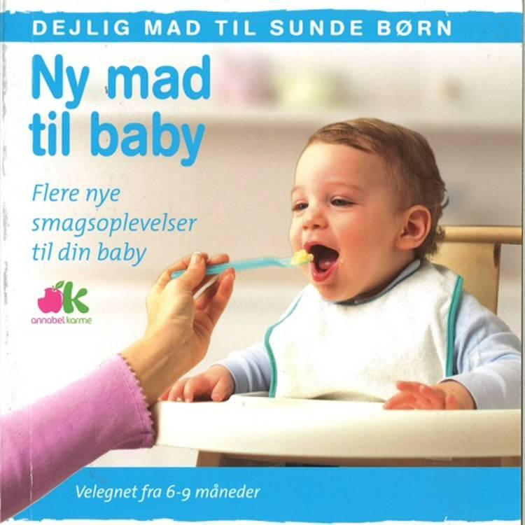 Ny mad til din baby af Annabel Karmel