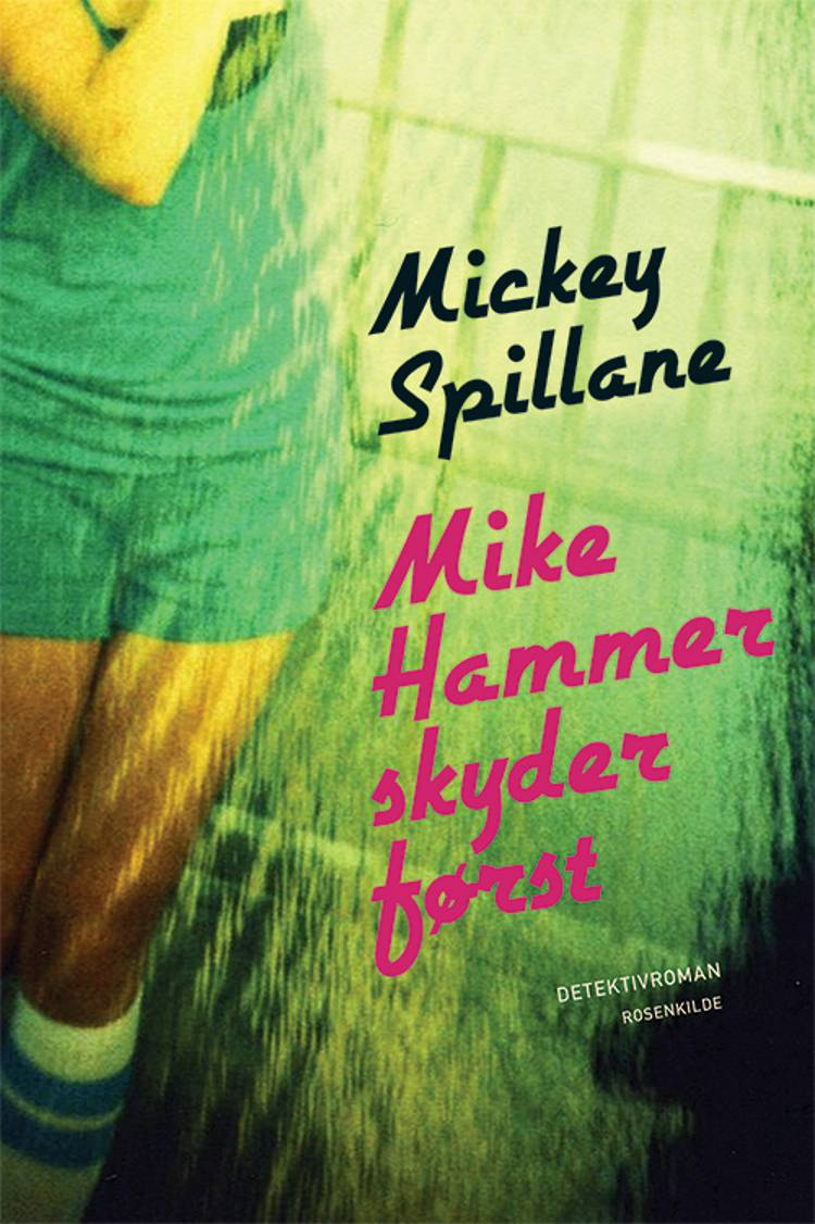 Mike Hammer skyder først af Mickey Spillane