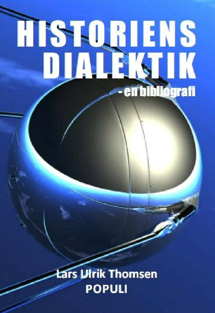 Historiens dialektik - en bibliografi af Lars Ulrik Thomsen