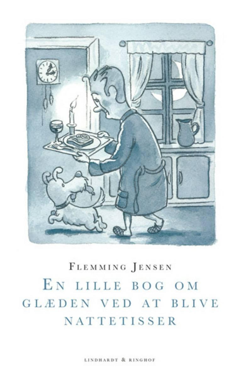 En lille bog om glæden ved at blive nattetisser af Flemming Jensen