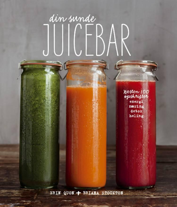 Din sunde juicebar af Erin Quon og Briana Stockton