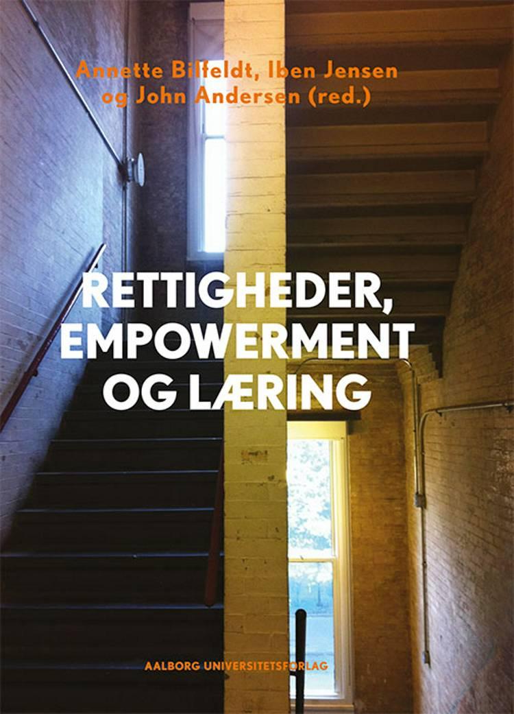 Rettigheder, empowerment og læring af Annette Bilfeldt og Iben Jensen og John Andersen
