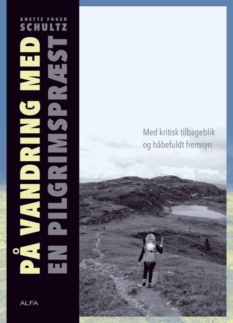 På vandring med en pilgrimspræst af Anette Foged Schultz