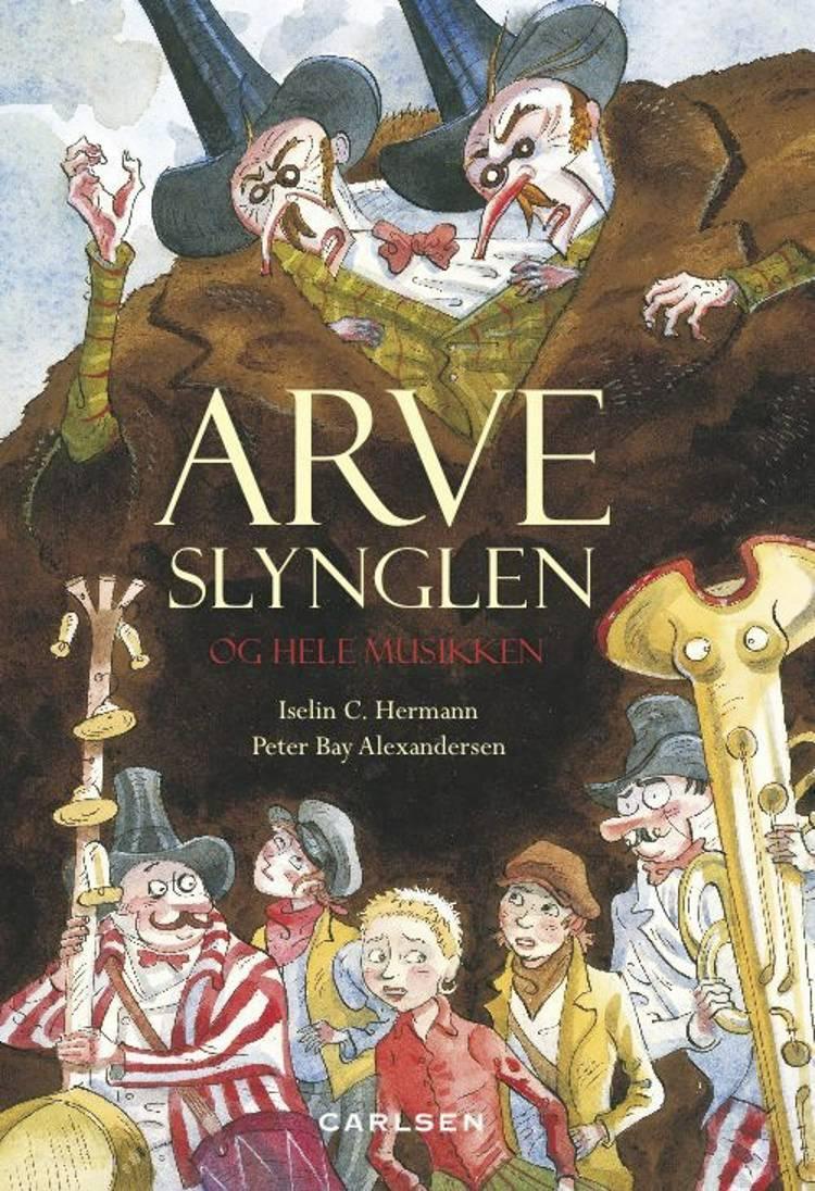 Arveslynglen og hele musikken af Iselin C. Hermann