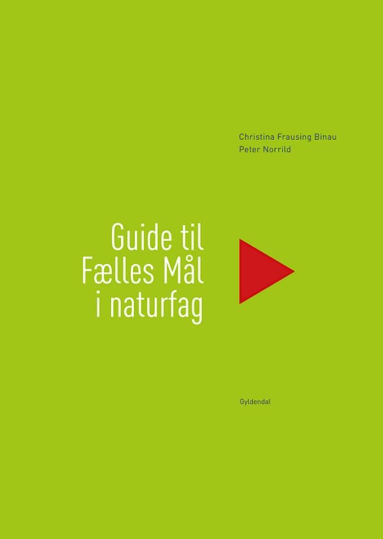 Guide til fælles mål i naturfag af Peter Norrild og Christina Frausing Binau
