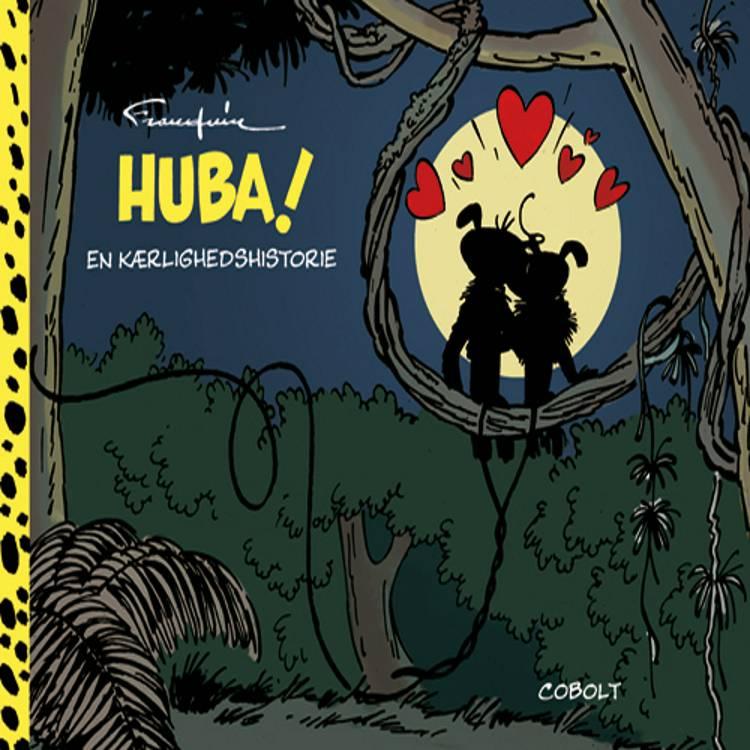Huba! - en kærlighedshistorie af André Franquin