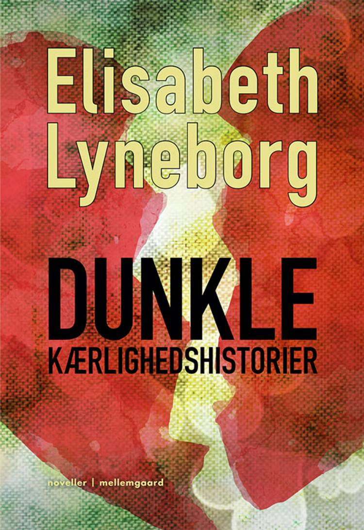 Dunkle kærlighedshistorier af Elisabeth Lyneborg