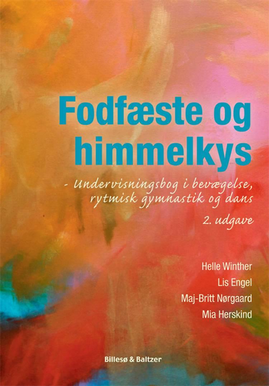 Fodfæste & himmelkys af Lis Engel, Helle Winther, Maj-Britt Nørgaard og Mia Herskind og Maj-Britt Nørgaard m.fl.