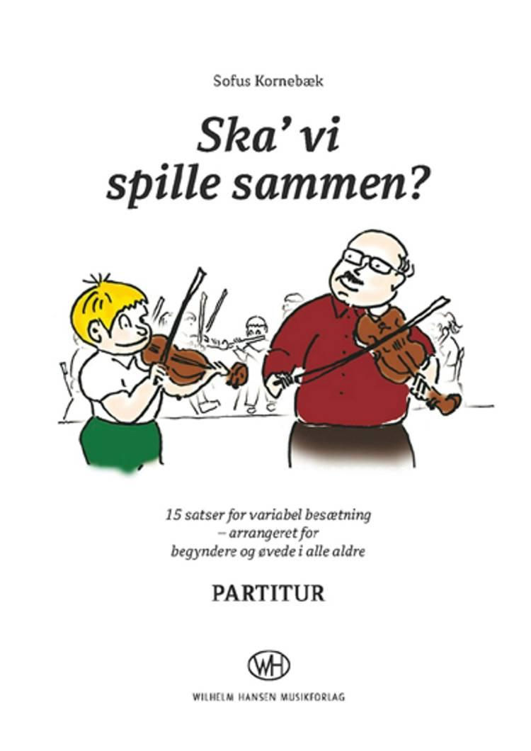 Ska´ vi spille sammen? af Sofus Kornebæk