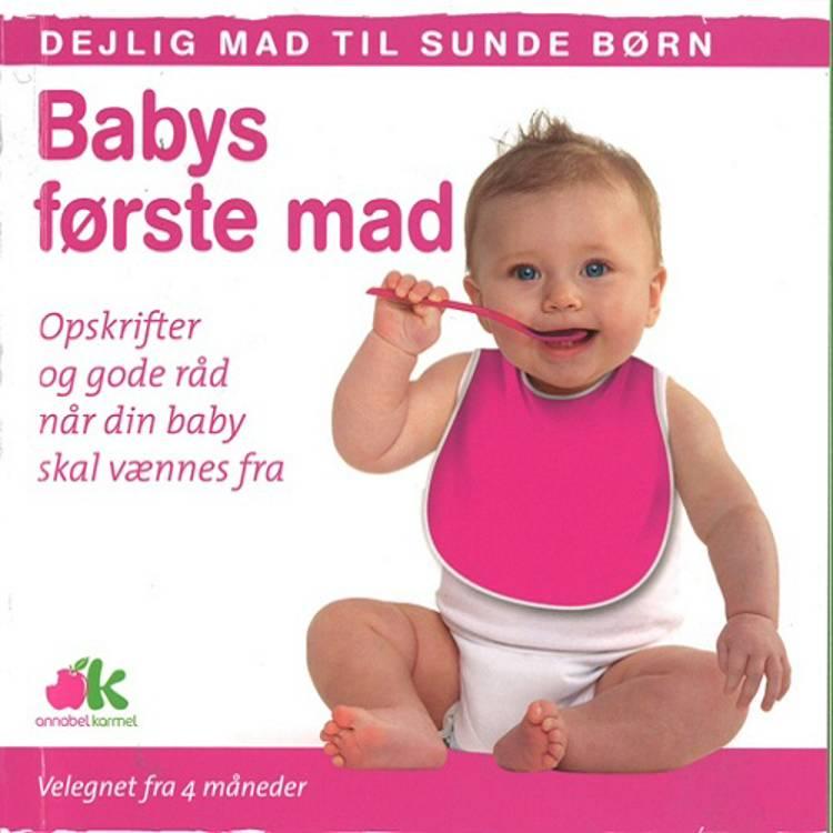 Babys første mad af Annabel Karmel