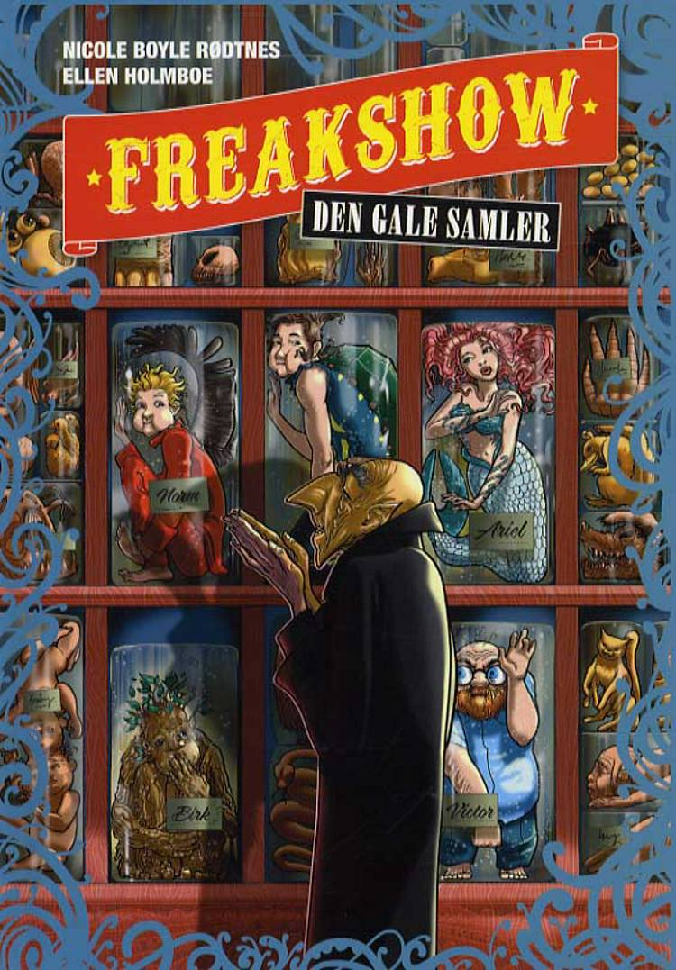 Freakshow - den gale samler af Nicole Boyle Rødtnes og Ellen Holmboe