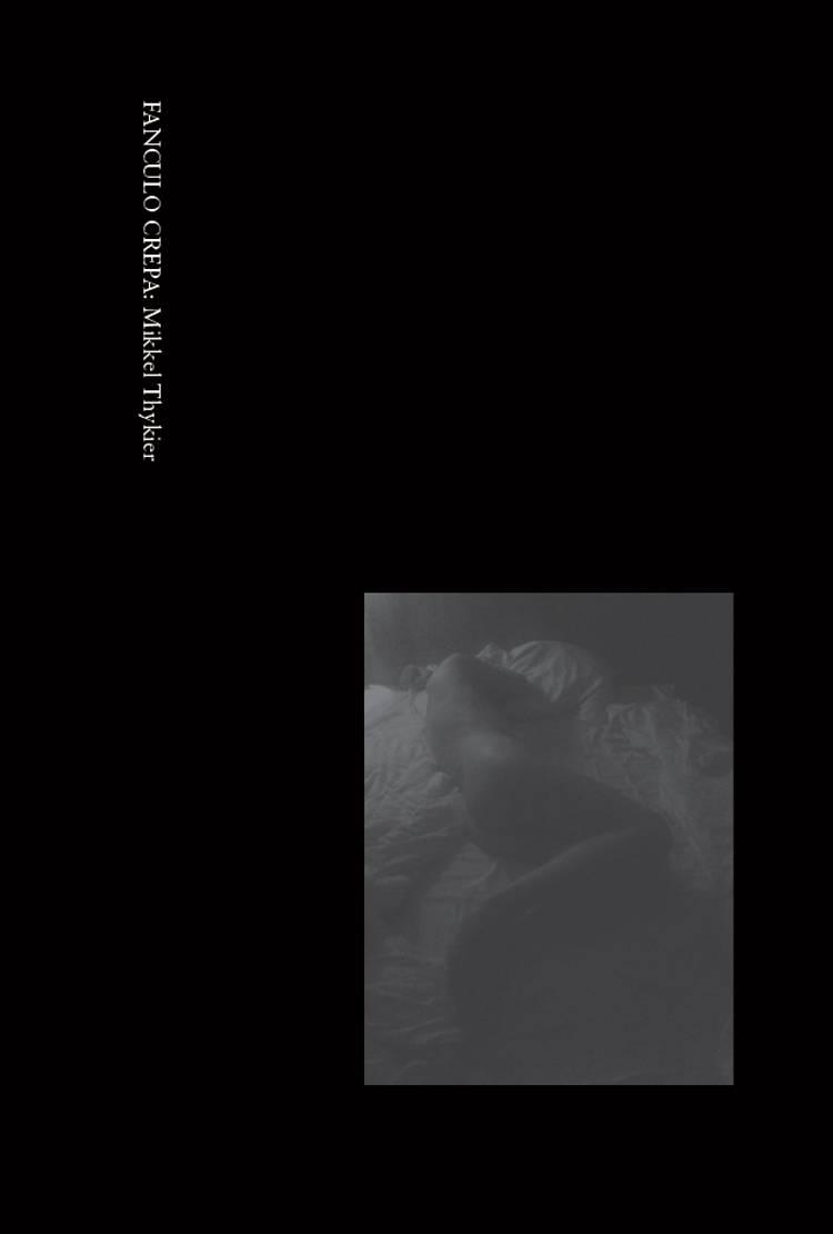 Fanculo crepa: Mikkel Thykier af Mikkel Thykier