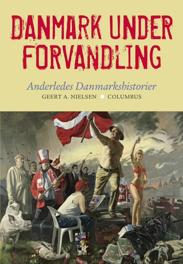 Danmark under forvandling af Geert A. Nielsen