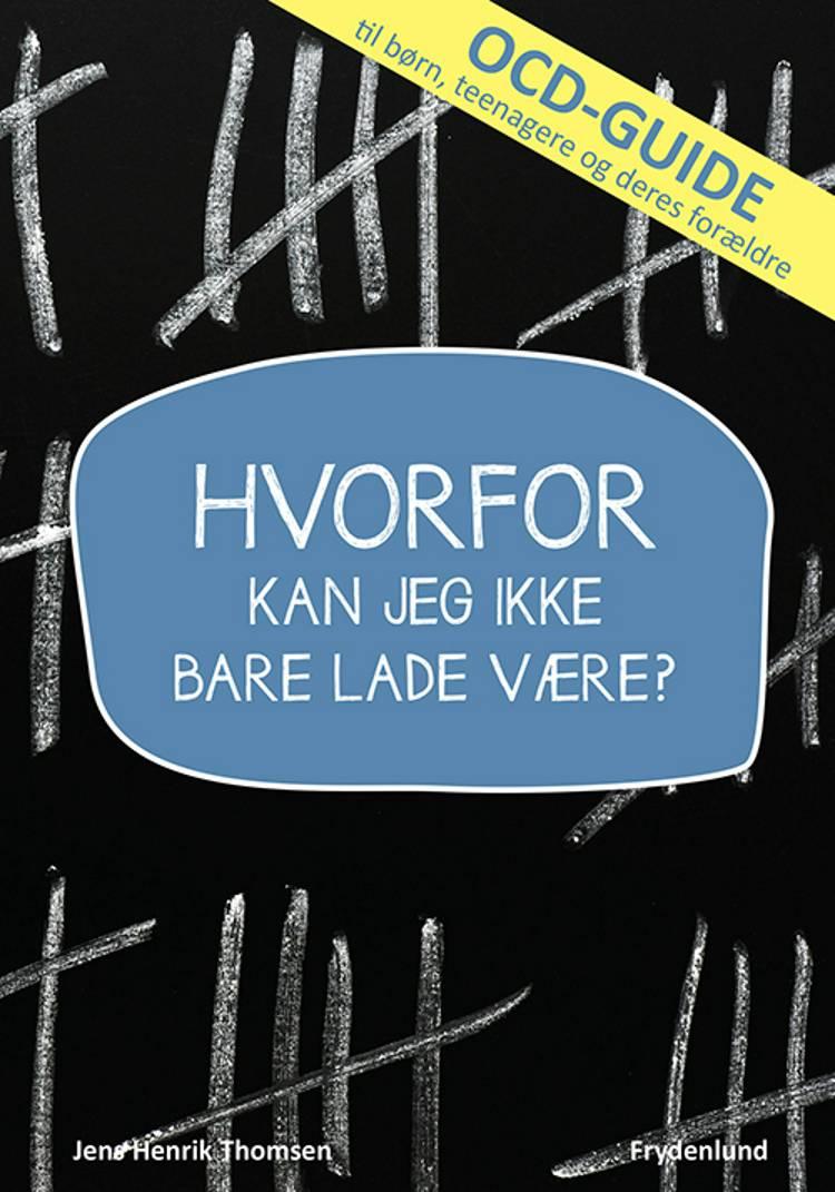 Hvorfor kan jeg ikke bare lade være? af Jens Henrik Thomsen