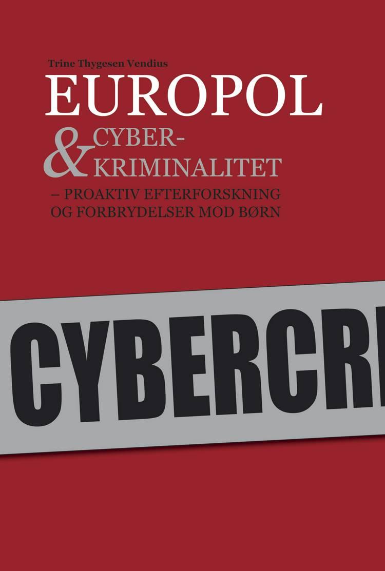 Europol & cyberkriminalitet af Trine Thygesen Vendius