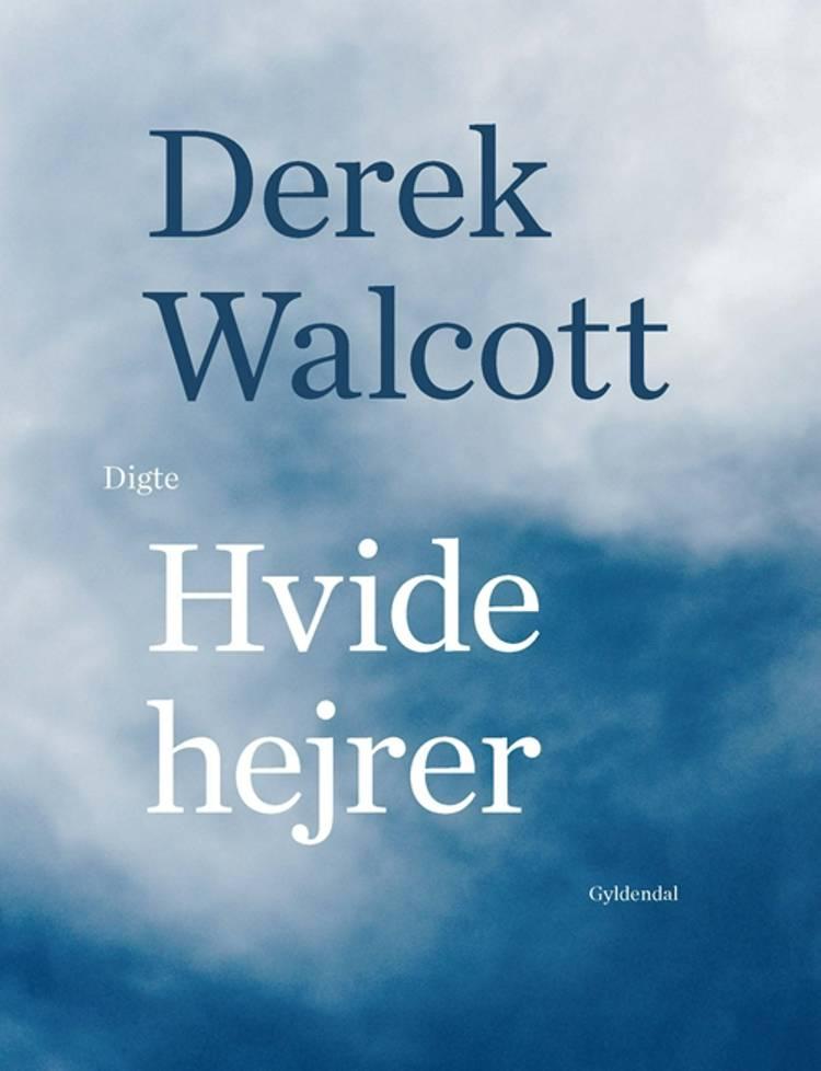 Hvide hejrer af Derek Walcott
