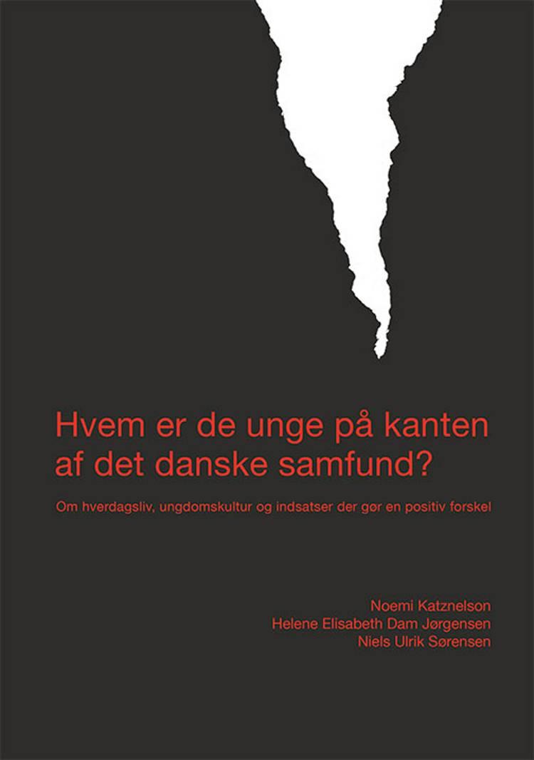 Hvem er de unge på kanten af det danske samfund? af Noemi Katznelson, Niels Ulrik Sørensen og Helene Elisabeth Dam Jørgensen