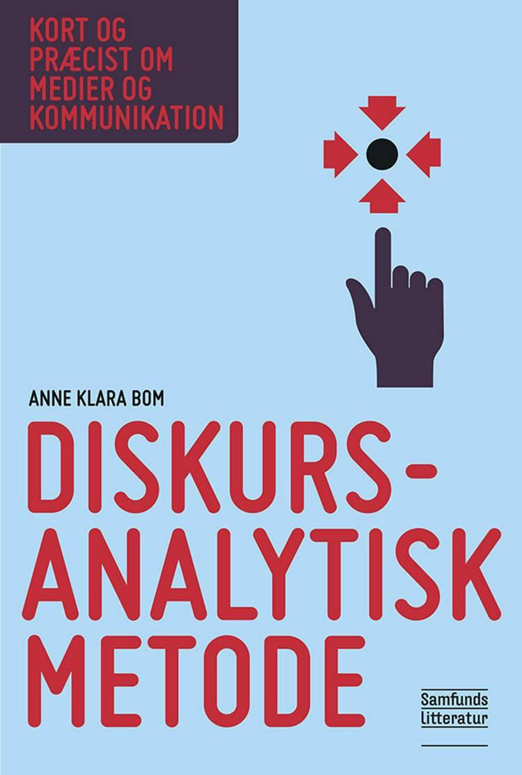 Diskursanalytisk metode af Anne Klara Bom