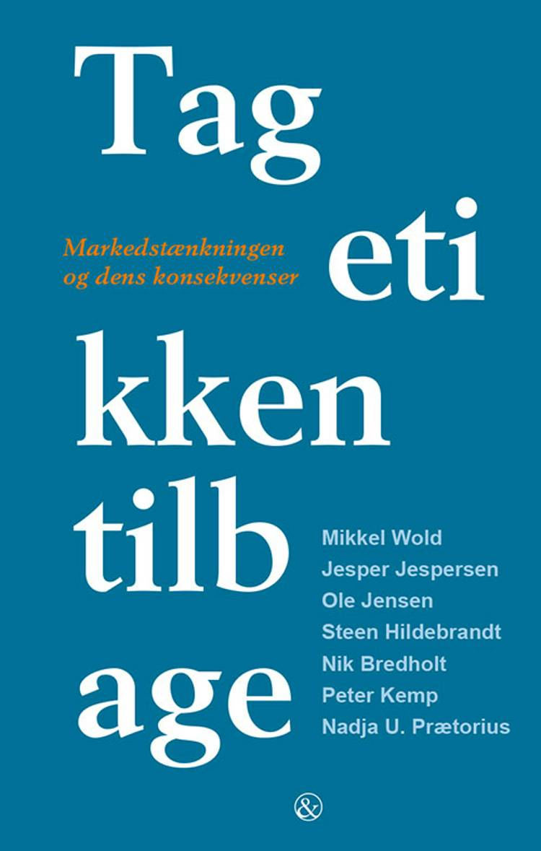 Tag etikken tilbage af Jesper Jespersen, Ole Jensen og Mikkel Wold m.fl.