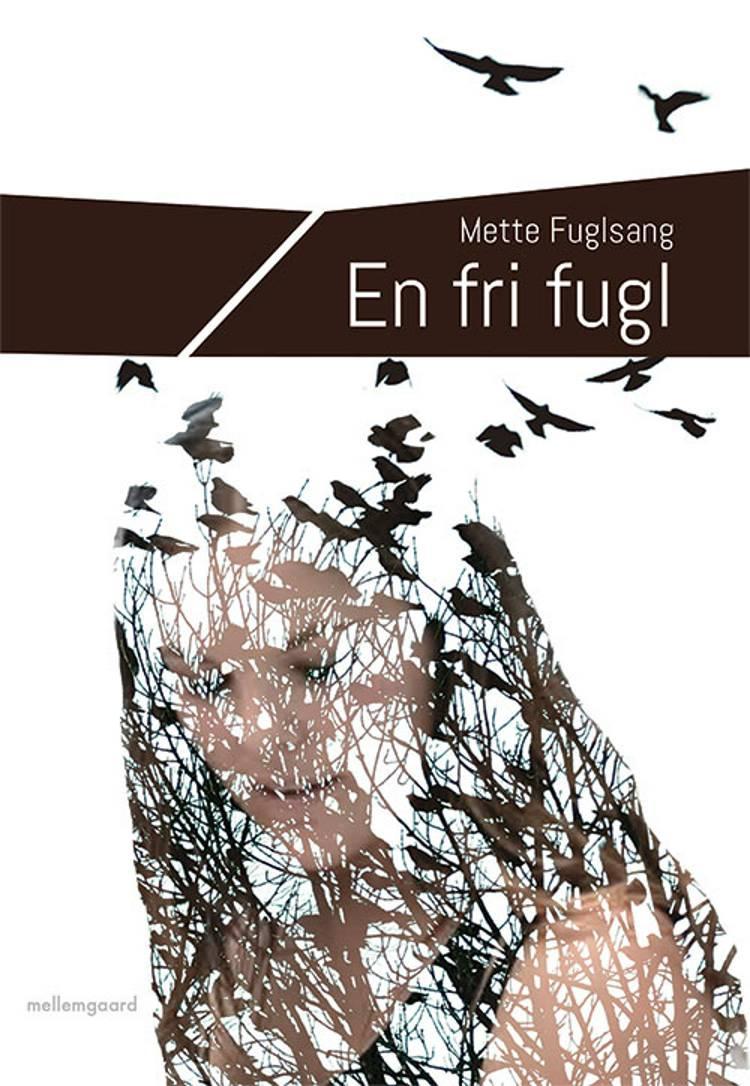 En fri fugl af Mette Fuglsang