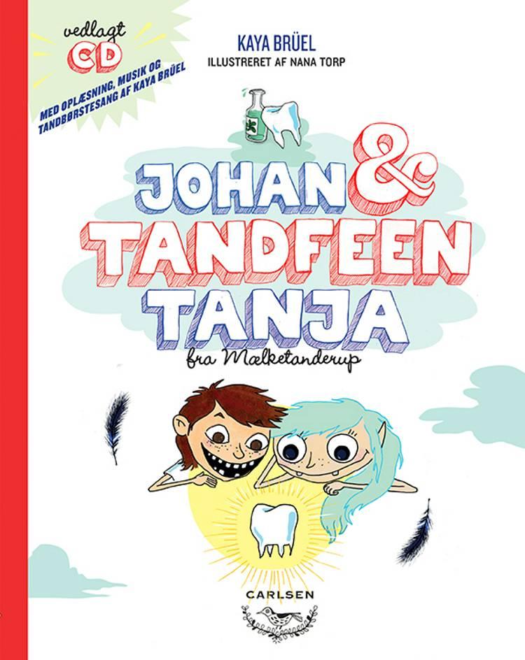 Johan & tandfeen Tanja fra Mælketanderup af Kaya Brüel