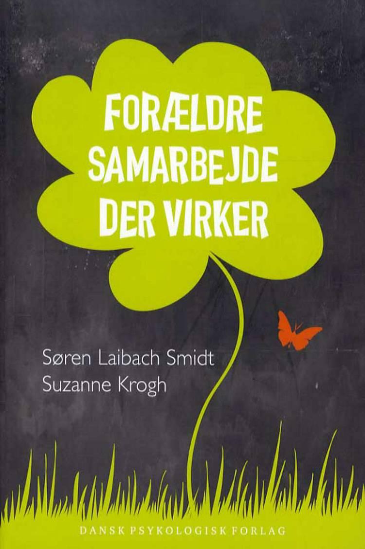 Forældresamarbejde der virker af Søren Laibach Smidt og Suzanne Krogh m.fl.