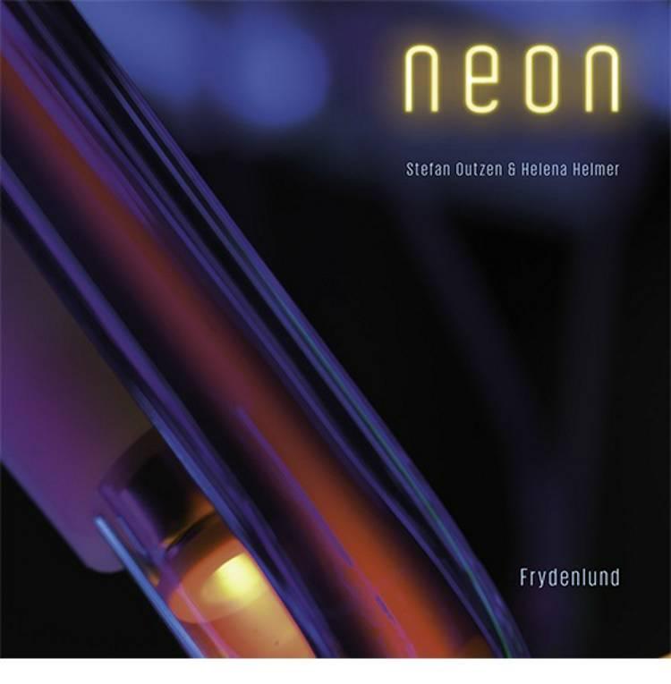 Neon af Stefan Outzen og Helena Helmer