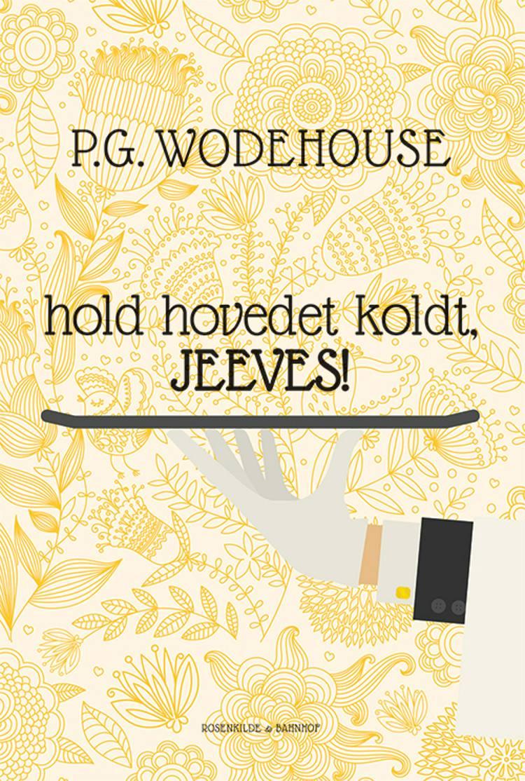 Hold hovedet koldt, Jeeves af P.G. Wodehouse