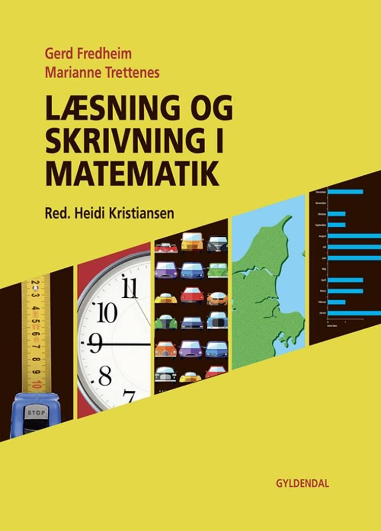 Læsning og skrivning i matematik af Gerd Fredheim og Marianne Trettenes