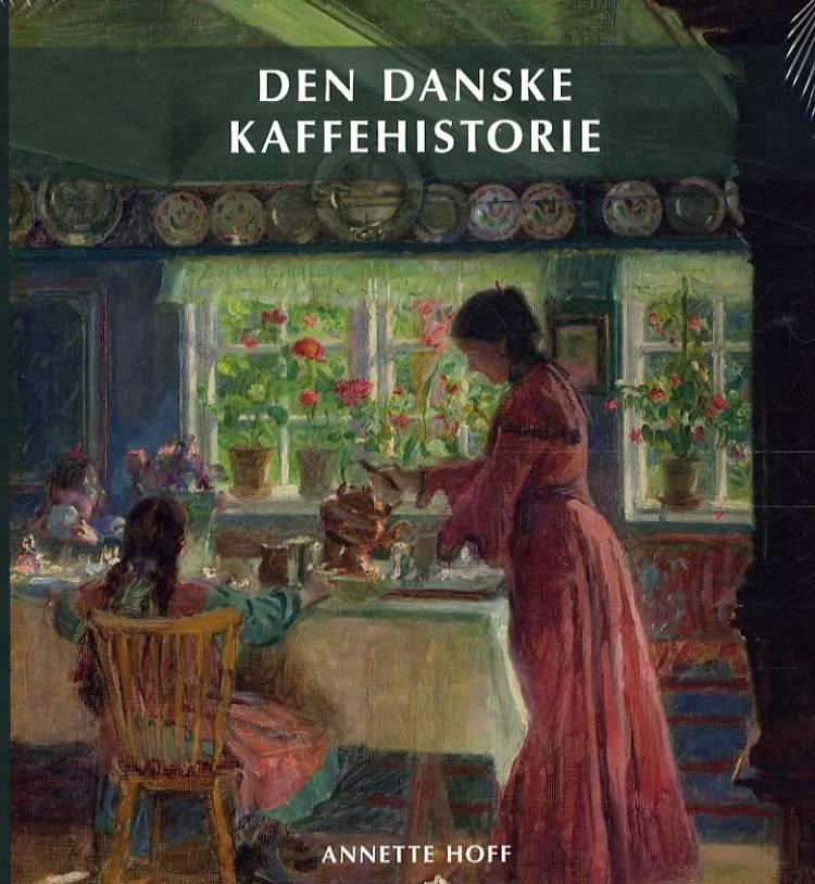 Den danske kaffehistorie af Annette Hoff