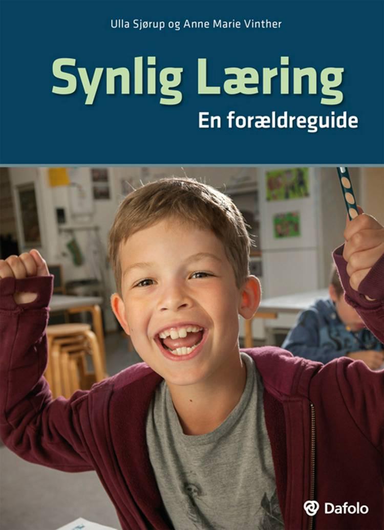 Synlig læring - en forældreguide af Ulla Sjørup og Anne Marie Vinther