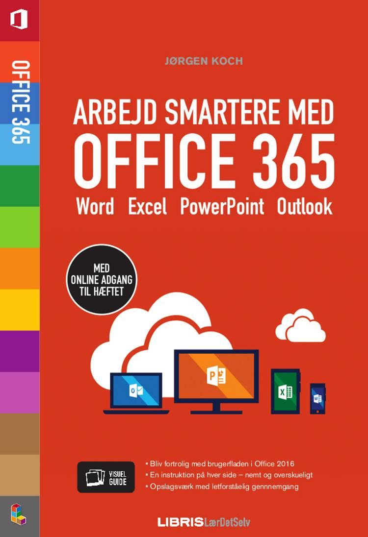Arbejd smartere med Office 365 af Jørgen Koch