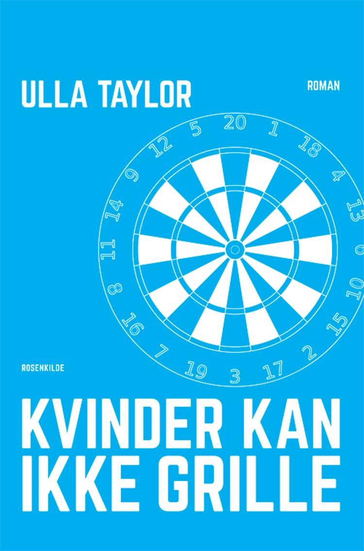Kvinder kan ikke grille af Ulla Taylor