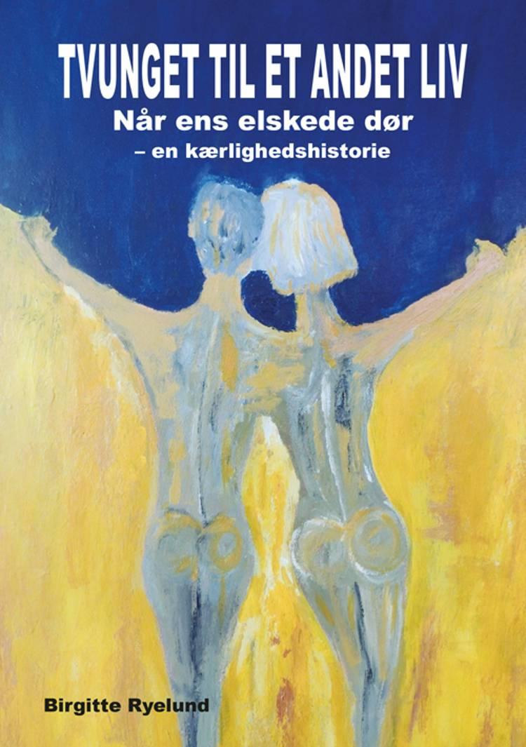 Tvunget til et andet liv af Birgitte Ryelund