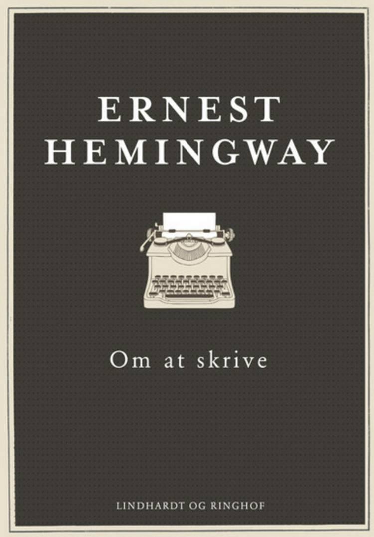Om at skrive af Ernest Hemingway
