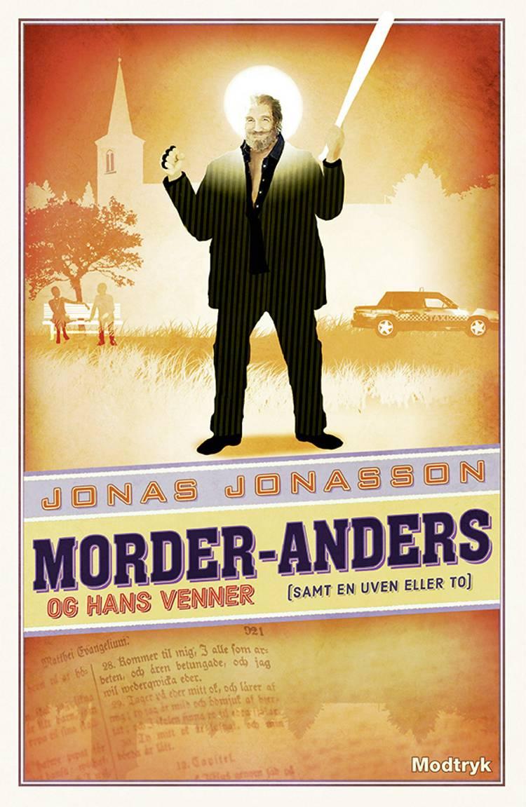 Morder-Anders og hans venner (samt en uven eller to) af Jonas Jonasson