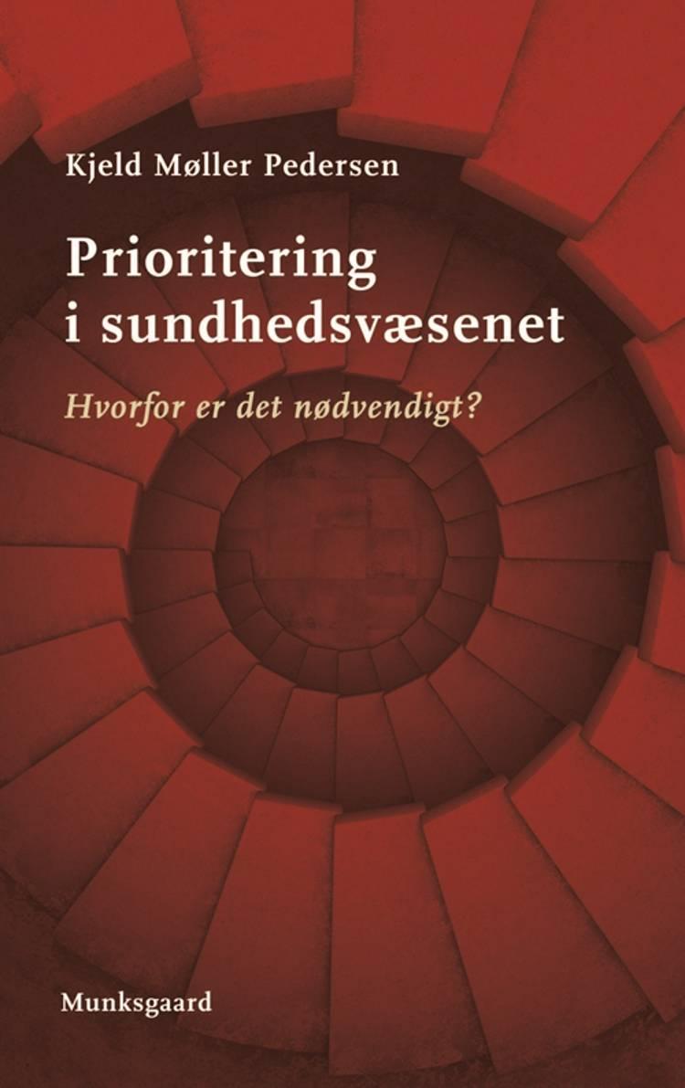 Prioritering i sundhedsvæsenet af Kjeld Møller Pedersen