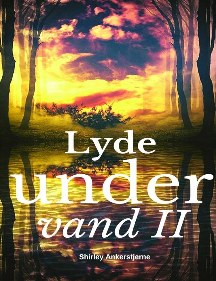 Lyde under vand II af Shirley Ankerstjerne