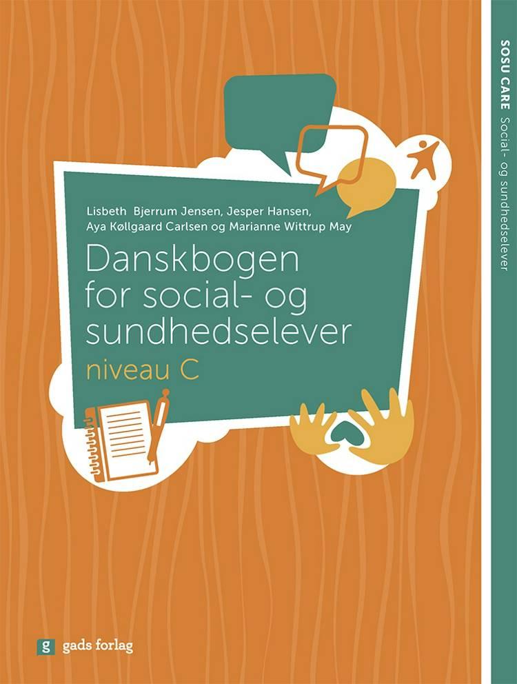 Danskbogen for social- og sundhedselever - niveau C af Jesper Hansen, Aya Køllgaard Carlsen og Lisbeth Bjerrum Jensen m.fl.