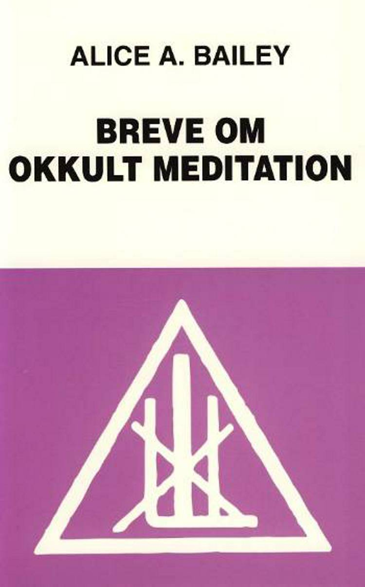 Breve om okkult meditation af Alice Bailey