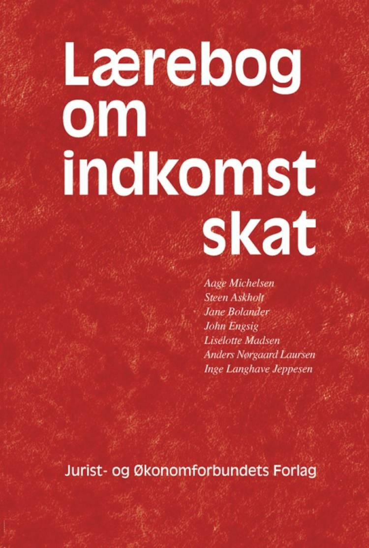 Lærebog om indkomstskat af Lida Hulgaard, Aage Michelsen, Margrethe Nørgaard, Jane Bolander og Steen Askholt m.fl.