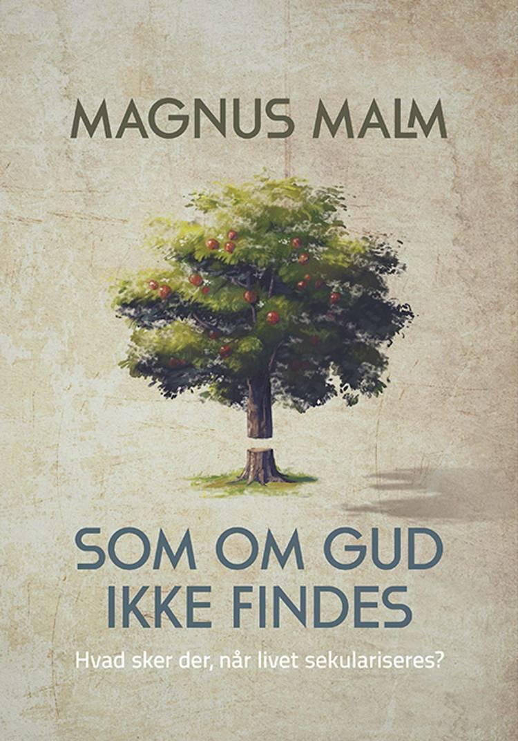 Som om Gud ikke findes af Magnus Malm