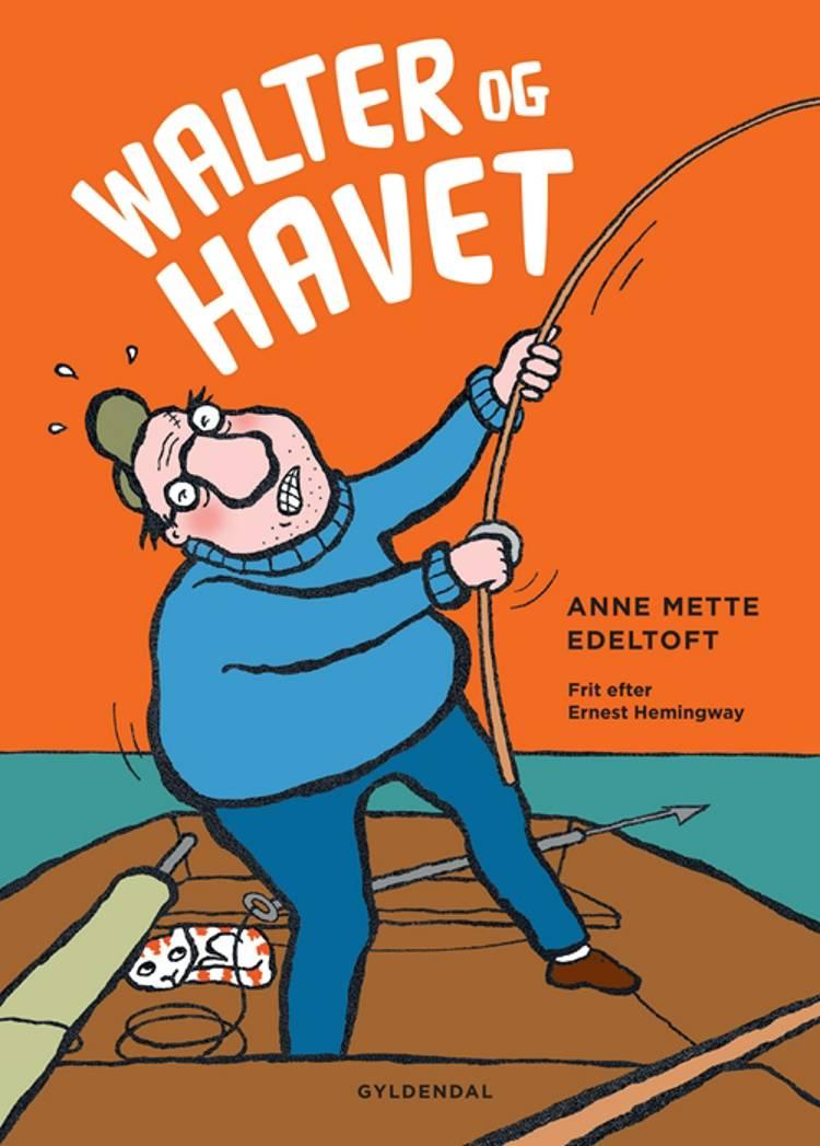 Walter og havet af Anne Mette Edeltoft