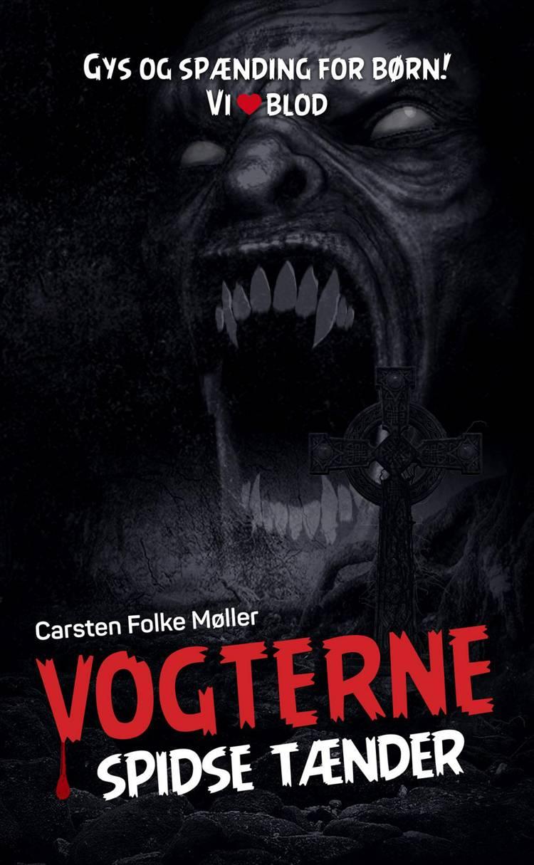 Vogterne - spidse tænder af Carsten Folke Møller