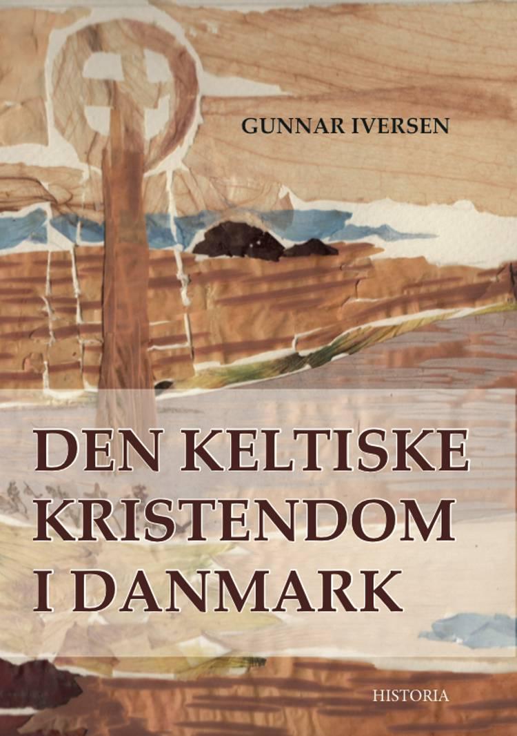 Den keltiske kristendom i Danmark af Gunnar Iversen
