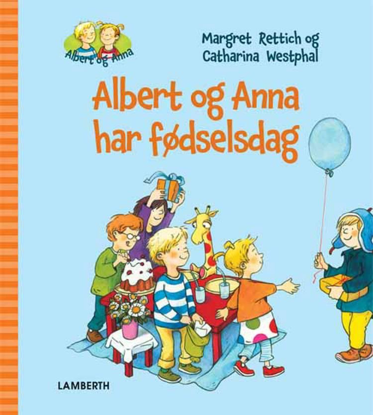 Albert og Anna har fødselsdag af Margret Rettich