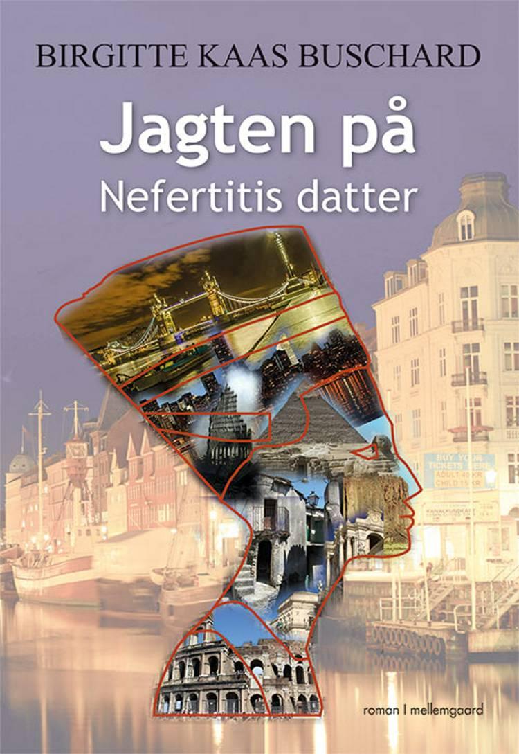 Jagten på Nefertitis datter af Birgitte Kaas Buschard